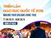 Triển lãm Giáo dục quốc tế 2018 – Making your dreams come true