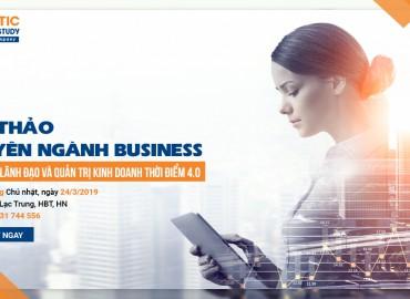 Hội thảo Business: Cảm hứng lãnh đạo & QTKD thời điểm 4.0