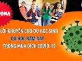Lời khuyên cho học sinh du học năm nay trong dịch Covid-19