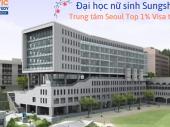 ĐẠI HỌC NỮ SINH SUNGSHIN  – TRUNG TÂM SEOUL TOP 1% VISA THẲNG